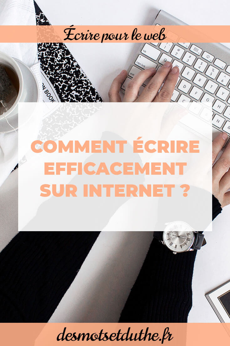 Des Mots et Du Thé : Comment écrire sur internet avec efficacité ?