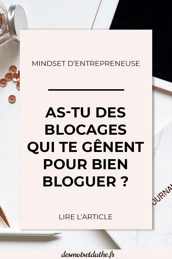 As-tu des blocages qui te gênent pour bien bloguer ?