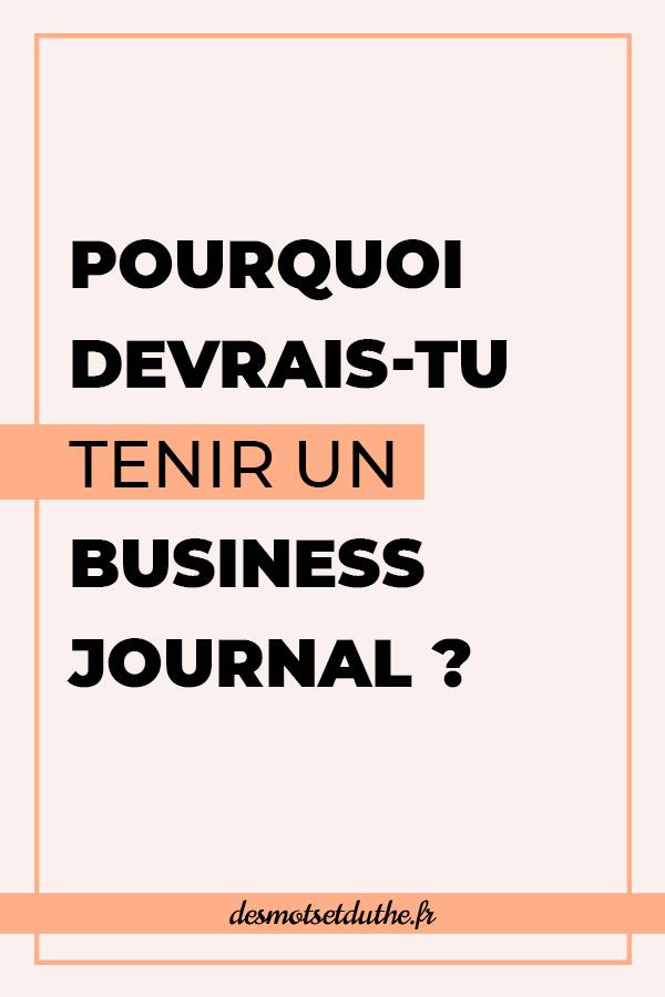 Pourquoi devrais-tu tenir un business journal ?