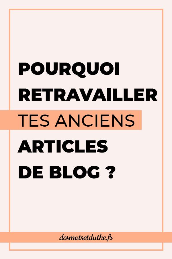 Pourquoi retravailler tes anciens articles de blog ?