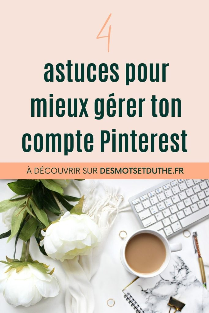 Pinterest Management : 4 astuces pour mieux gérer ton compte Pinterest