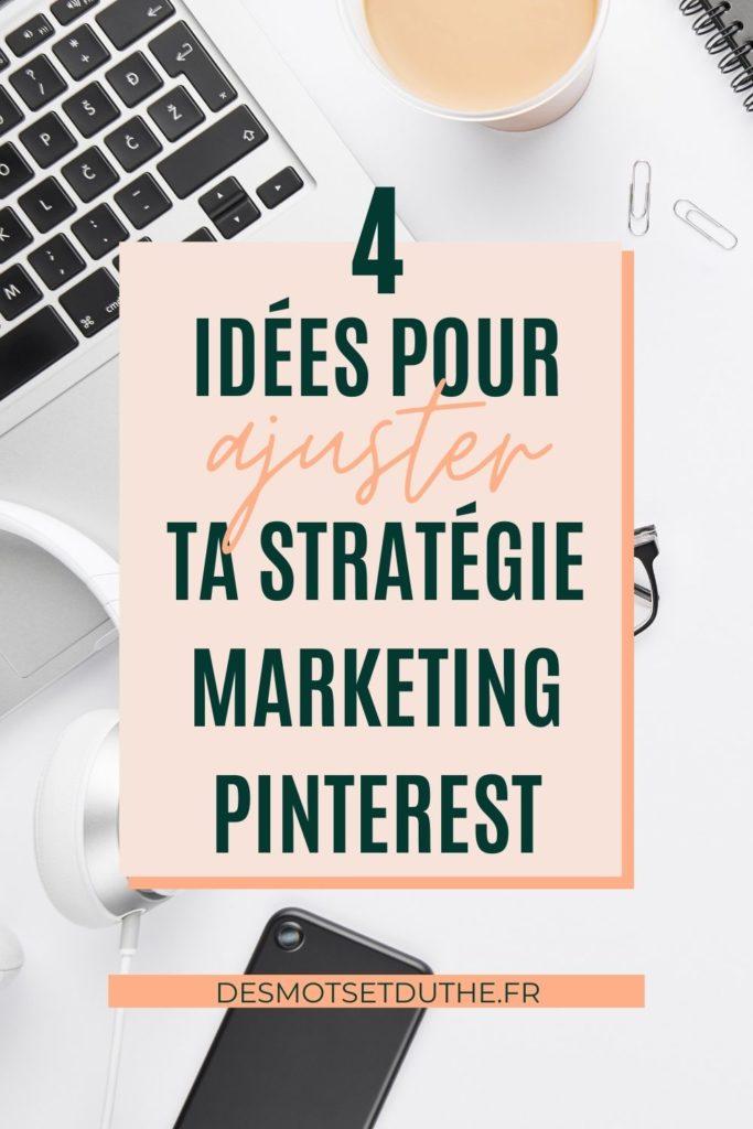 Comment ajuster ta stratégie marketing Pinterest ? Découvre 4 idées pour t'aider à t'améliorer !