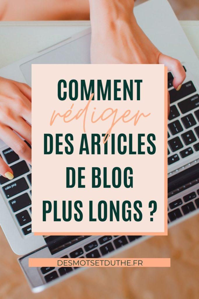 Comment rédiger des articles blog plus longs ?