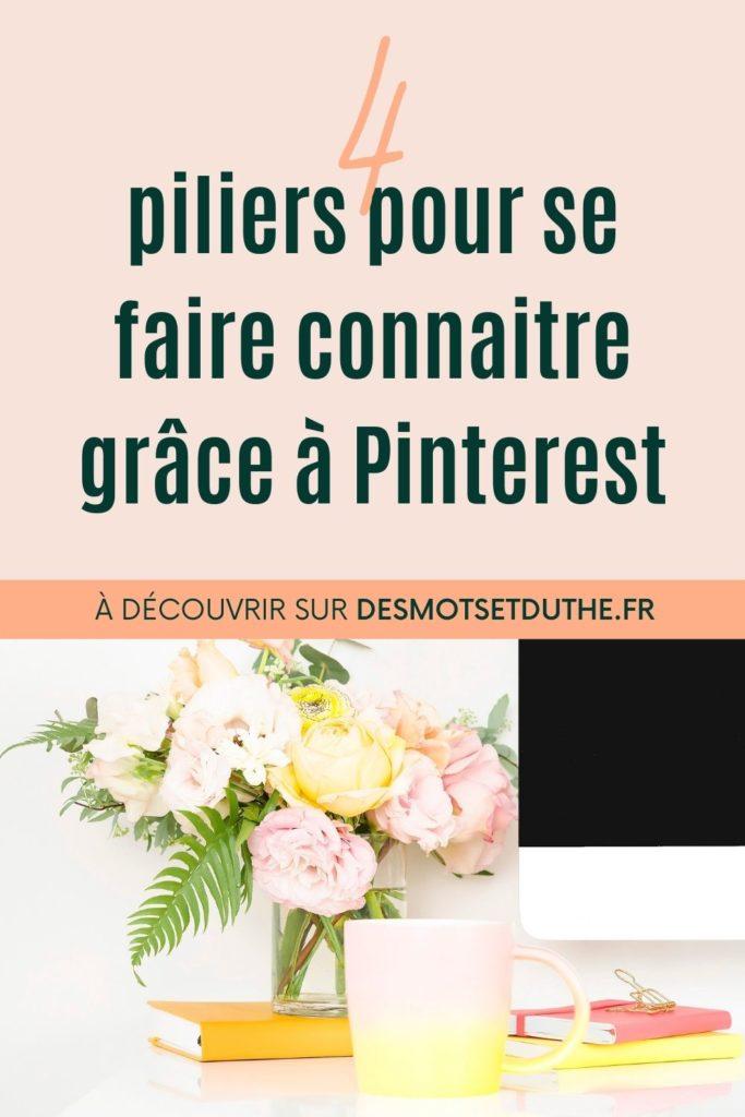 4 piliers pour se faire connaitre grâce au marketing Pinterest