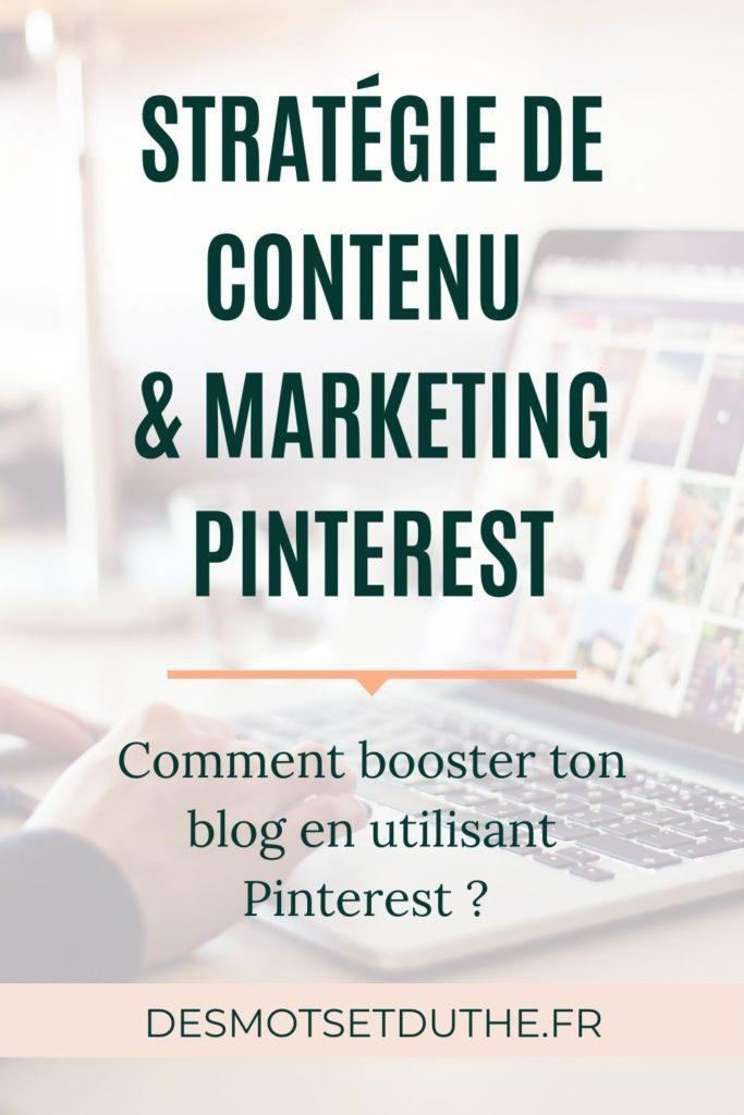 Stratégie de contenu et marketing Pinterest : comment augmenter le trafic de son blog pro ?